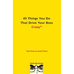 45 Things You Do That Drive Your Boss Crazy*