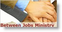 Between Jobs Ministry - Houston, Texas