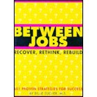 Between Jobs: Recover, Rethink, Rebuild
