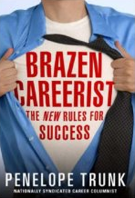 Penelope Trunk's new book: Brazen Careerist - The New Rules For Success