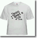 Damn I Need A Job!