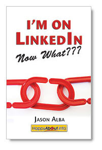 I'm on LinkedIn - Now What???