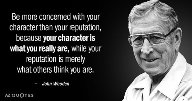 John Wooden on Character and Reputation