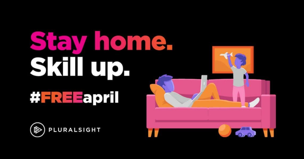 Pluralsight Free April Stay Home Skill Up