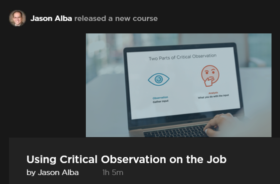 Pluralsight Jason Alba Using Critical Observation On The Job