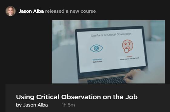 Pluralsight Jason Alba Using Critical Observation On The Job