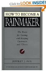 How to become a Rainmaker - Jeffrey Fox