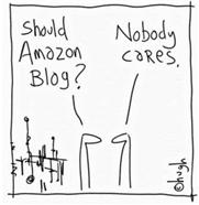 Should Amazon Blog?  By Hugh at GapingVoid.com