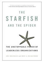 The Starfish and the Spider - Ori Brafman and Rod Beckstrom