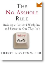 The No Asshole Rule - Robert Sutton