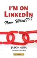 LinkedIn book - I'm on LinkedIn -- Now What???