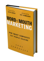 Word of Mouth Marketing, by Andy Sernovitz